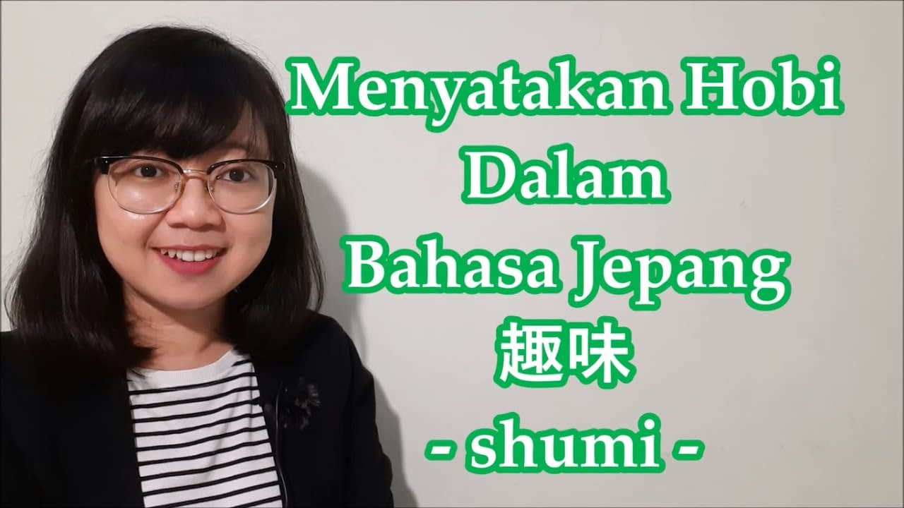 38. Menyatakan Hobi dalam Bahasa Jepang