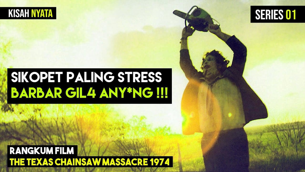 SIKOPET YANG HOBI NGULITI ANU |  Film RANGKUM The Texas Chainsaw Massacre 1974 [Series 01]