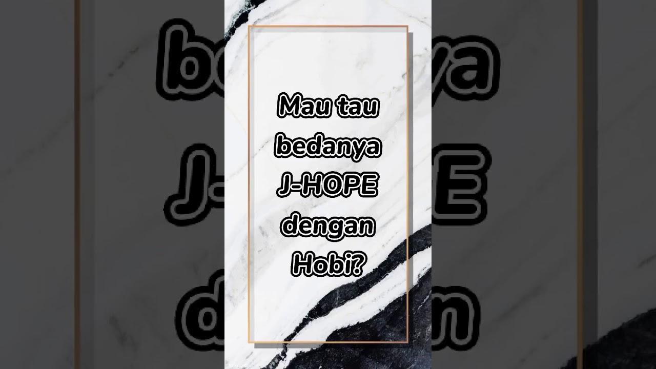 Perbedaan J-Hope dengan Hobi😁
