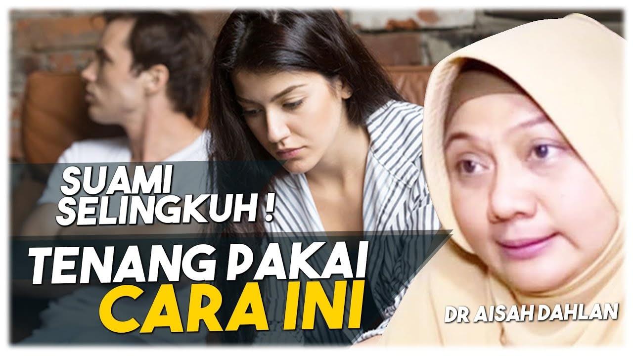 DR AISAH DAHLAN - CARA MENGATASI SUAMI HOBI SELINGKUH DAN BERBOHONG
